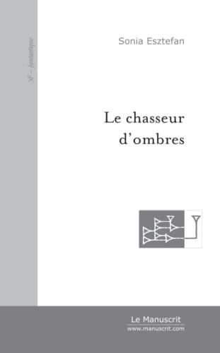 9782748129243: Le Chasseur d'ombres