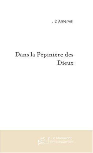 9782748133608: Dans la Pepiniere des Dieux