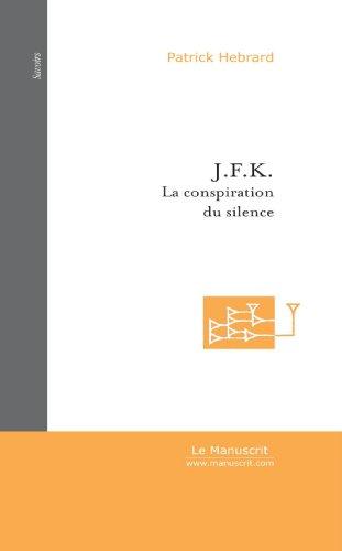 9782748134643: J. F. K. La Conspiration du Silence