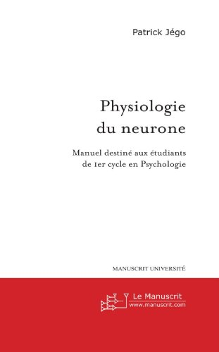9782748135046: Physiologie du neurone: Manuel destiné aux étudiants de 1er cycle en psychologie