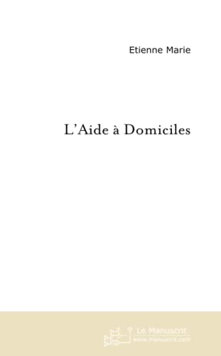 9782748135602: L'Aide a Domiciles (French Edition)