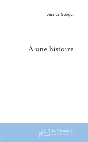 A Une Histoire - Gungui, Jessica