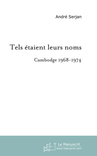 9782748140545: Tels �taient leurs noms: Cambodge 1968-1974