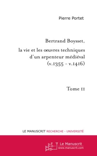 9782748142280: Bertrand Boysset, la vie et les oeuvres techniques d'un arpenteur m�di�val (v. 1355 - v. 1416): Edition et commentaire du texte proven�al de La siensa de destrar et de La siensa d'atermenar.T. II