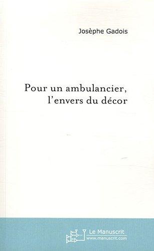 9782748144949: Pour un ambulancier, l'envers du d�cor : Ou le quotidien malin