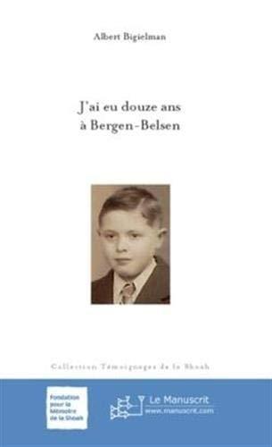 9782748151060: J'Ai eu douze ans À Bergen-Belsen