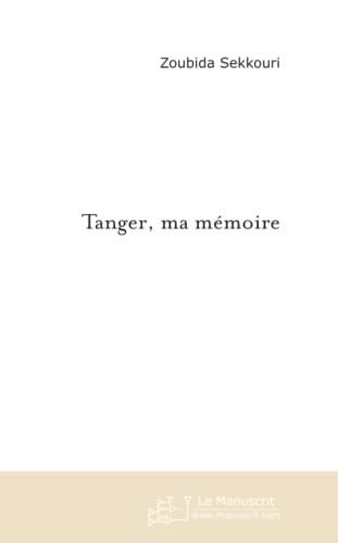 9782748159660: Tanger, ma mémoire.