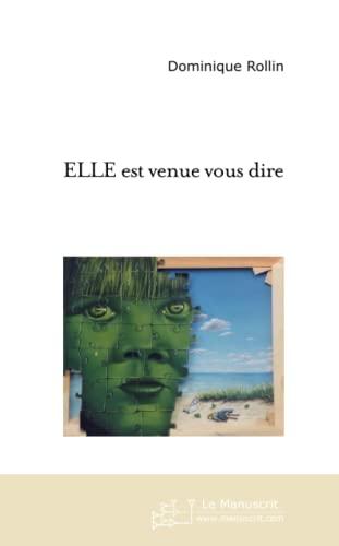 9782748160543: Elle est venue vous dire (French Edition)