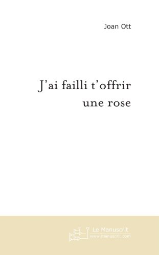 9782748161502: J'ai failli t'offrir une rose (French Edition)