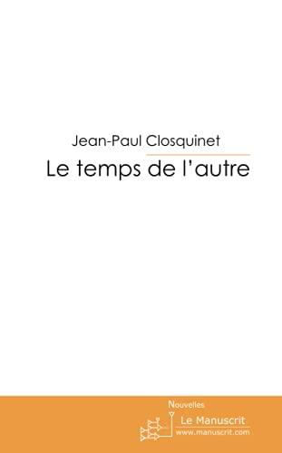 9782748164145: Le temps de l'autre: Nouvelles et poésie (French Edition)