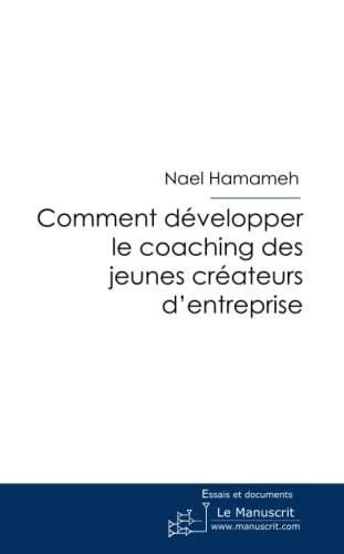 9782748165067: Comment développer le coaching des jeunes créateurs d'entreprise (French Edition)
