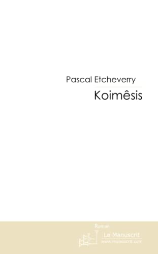 Koimêsis: Le Sépulcre de Meryem Ana: Etcheverry, Pascal