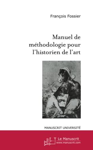 9782748173505: Manuel de methodologie pour l'historien de l'art (French Edition)