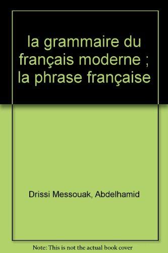 La Grammaire du Franais Moderne Tome 3: Drissi Messouak a.