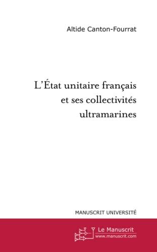 9782748180367: L'Etat unitaire francais et ses collectivites ultramarines (French Edition)