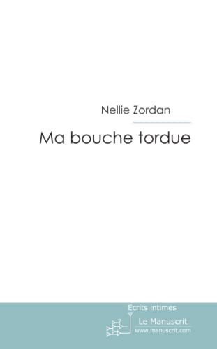 9782748181500: Ma bouche tordue (French Edition)