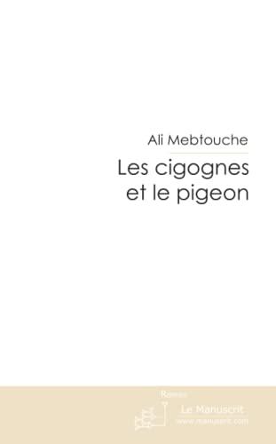 9782748185348: Les cigognes et le pigeon. (French Edition)