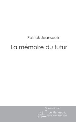 9782748187229: La mémoire du futur (French Edition)