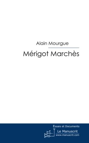 9782748187427: Mérigot Marchès: gentilhomme brigand 1360-1391