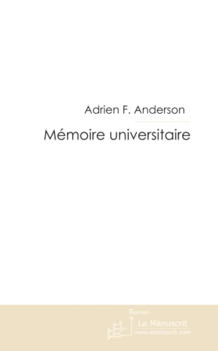 9782748191561: Mémoire universitaire (French Edition)