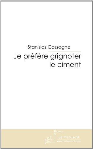 9782748192865: Je préfère grignoter le ciment. (French Edition)