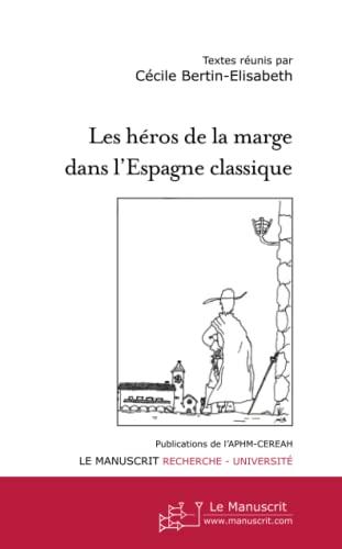 9782748192889: Les héros de la marge dans l'Espagne classique