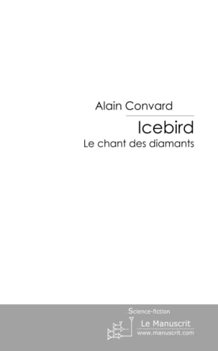 9782748194784: Icebird: Le chant des diamants (French Edition)