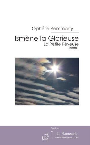 9782748198928: Ismène la Glorieuse: La Petite Rêveuse: La Petite Rêveuse