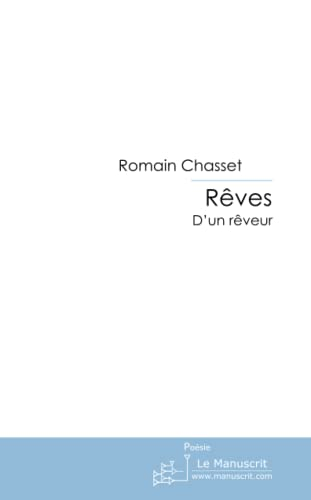 Rêves: d'un rêveur (French Edition) (2748199480) by Romain Chasset