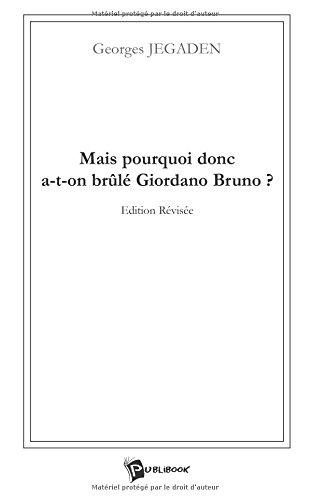 9782748301243: Mais pourquoi donc a-t-on brûlé Giordano Bruno ? (French Edition)