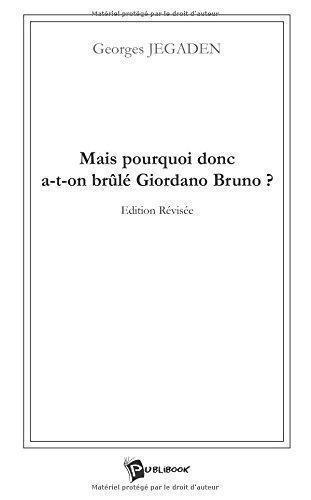 9782748301243: Mais pourquoi donc a-t-on brûlé Giordano Bruno ?