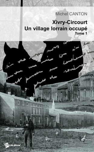 9782748302141: Xivry-Circourt. Un village lorrain occupé (French Edition)
