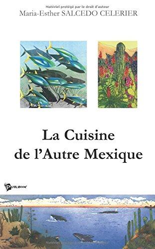 9782748305128: la cuisine de l'autre mexique