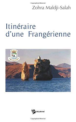 9782748305555: Itineraire d'une Frangerienne