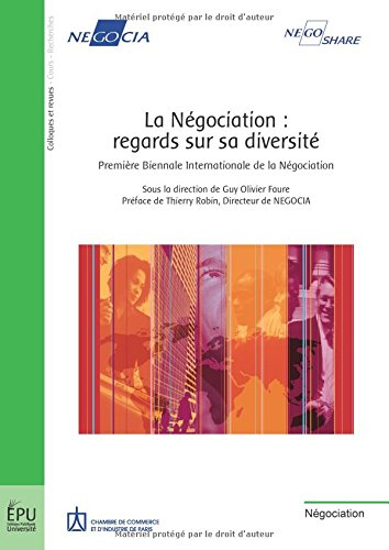 9782748307795: La N�gociation : regards sur sa diversit� : Premi�re Biennale Internationale de la N�gociation (organis�e par NEGOCIA), �dition bilingue fran�ais-anglais