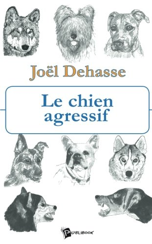 9782748308143: Le Chien agressif (French Edition)