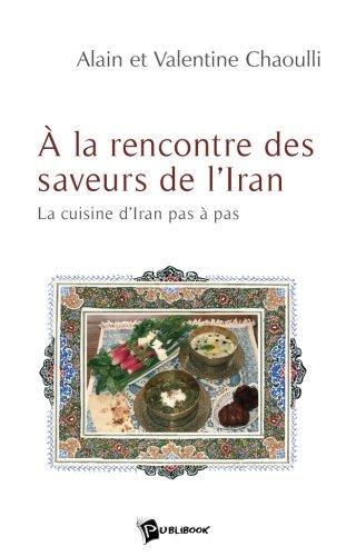 9782748309591: A la rencontre des saveurs de l'Iran