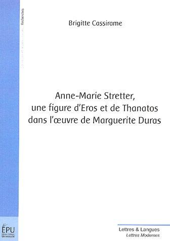 9782748311327: Anne-Marie Stretter, une figure d'Eros et de Thanatos dans l'oeuvre de Marguerite Duras