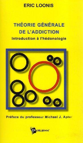 9782748312256: Théorie générale de l'addiction : Introduction à l'hédonologie