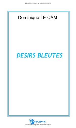 Désirs Bleutes: Le-Cam, Dominique