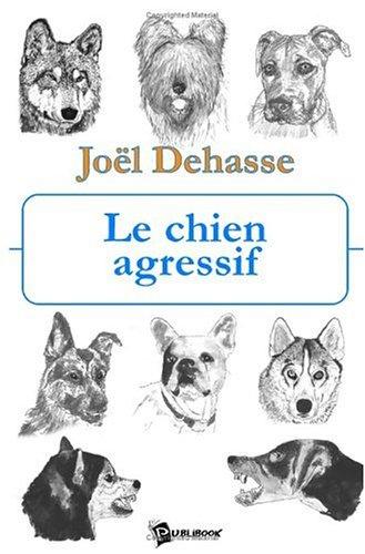 9782748326598: Le Chien Agressif
