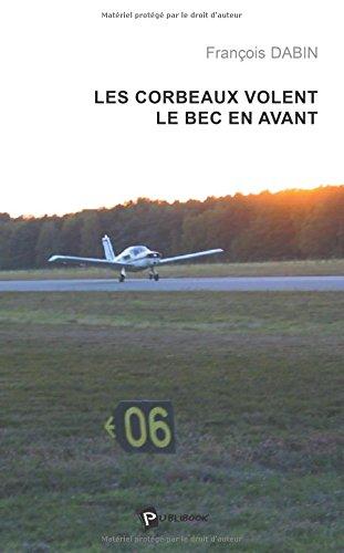 9782748329254: Les Corbeaux Volent le Bec en Avant