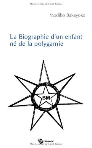 9782748333732: La Biographie d'un Enfant de la Polygamie