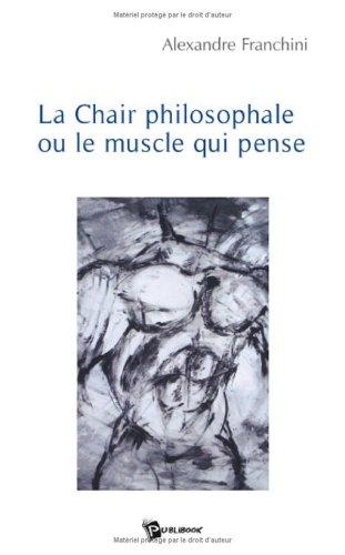 9782748333831: La Chair Philosophale Ou le Muscle Qui Pense