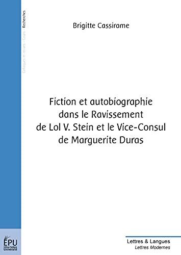 Fiction et autobiographie dans Le ravissement de Lol V. Stein et: Cassirame Brigitte