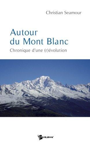 9782748336023: Autour du Mont Blanc (French Edition)
