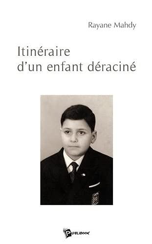 9782748336856: Itineraire d un Enfant Deracine