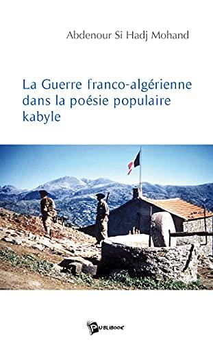 9782748337952: La Guerre Franco Algerienne Dans la Poesie Pupulaire Kabyle