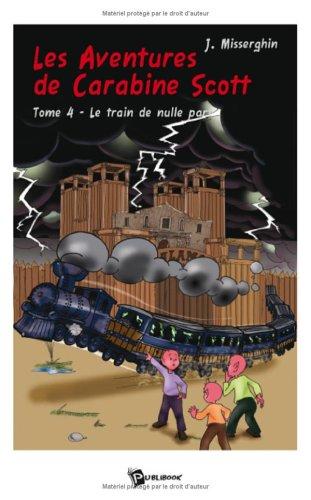 9782748345353: Les Aventures de Carabine Scott Tome 4 (French Edition)