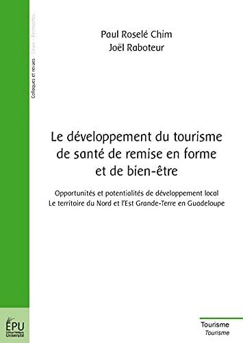 9782748345827: Le Developpement du Tourisme de Sante de Remise en Forme et de Bien-Etre